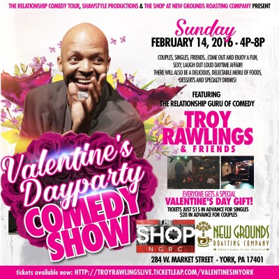 A VALENTINE'S DayParty COMEDY SHOW featuring The Relationship Guru of Comedy TROY RAWLINGS