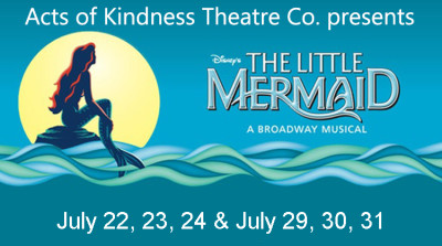 Disney's Little Mermaid Presented by Acts of Kindness Theatre Company