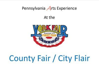 County Fair, City Flair! The Pennsylvania Arts Experience at the 2016 York Fair!