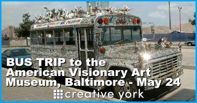 Bus Trip to the American Visionary Art Museum with Creative York