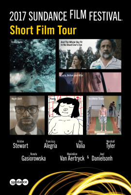 Film: 2017 Sundance Film Festival Short Film Tour