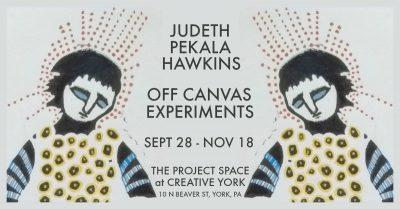 JUDETH PEKALA HAWKINS: OFF CANVAS EXPERIMENTS at C...