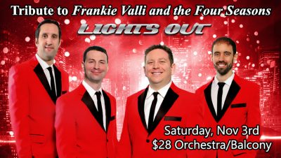 Lights Out-Tribute to Frankie Valli and the Four S...