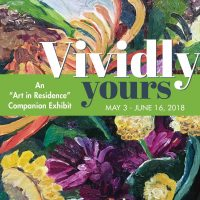 "Vividly Yours: An ""Art In Residence"" Companion Exhibit"