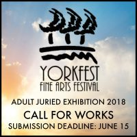 Call For Art: Yorkfest Adult Juried Art Exhibition 2018