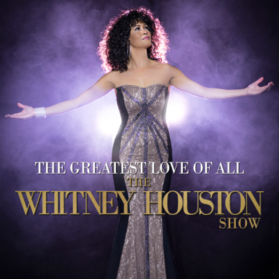 The Greatest Love of All: The Whitney Houston Show...
