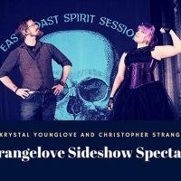 York Fringe: STRANGELOVE SIDESHOW SPECTACLE