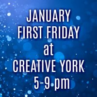 January First Friday at Creative York