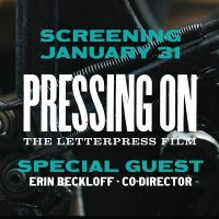 Pressing On: The Letterpress Film with Guest Speaker Erin Beckloff