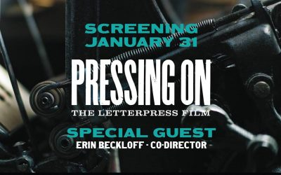 Pressing On: The Letterpress Film with Guest Speak...