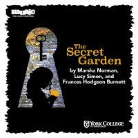York College Spring Musical Theatre Production: The Secret Garden