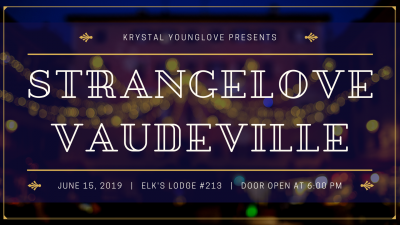 Strangelove Vaudeville at the Elks (Public Event)