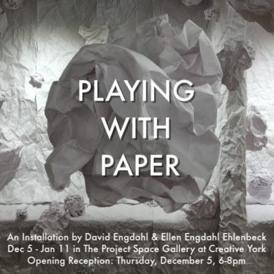 Playing With Paper Exhibit in The Project Space at Creative York