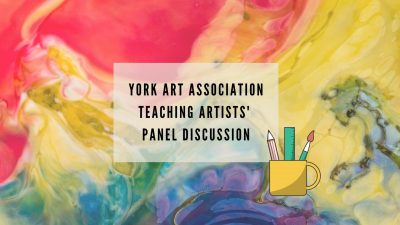 CelebrateARTS! Week Teaching Artist Panel Discussion and Staff Exhibit at York Art Association
